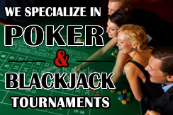 Poker and Blackjack Tournaments